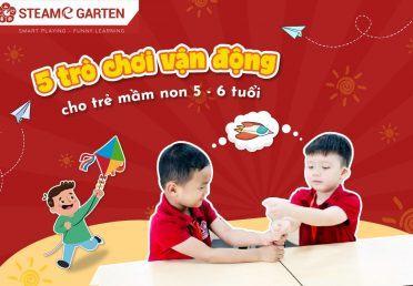 5 trò chơi vận động cho trẻ mầm non 5 – 6 tuổi
